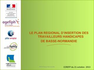 LE PLAN REGIONAL D'INSERTION DES TRAVAILLEURS HANDICAPES DE BASSE-NORMANDIE