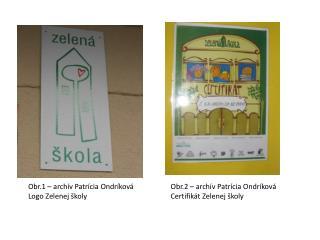 Obr.1 – archív Patrícia Ondríková Logo Zelenej školy