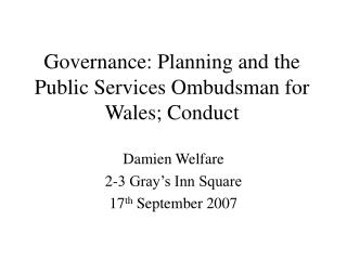 Governance: Planning and the Public Services Ombudsman for Wales; Conduct