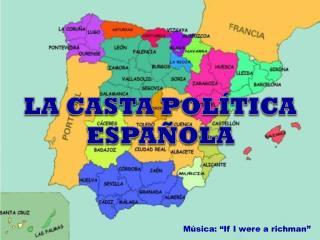 LA CASTA POLÍTICA ESPAÑOLA