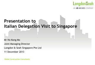 Presentation to  Italian Delegation Visit to Singapore