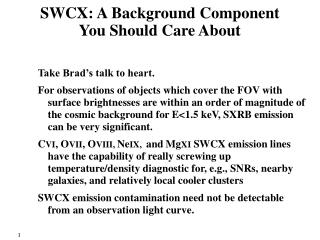 SWCX: A Background Component You Should Care About