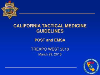 CALIFORNIA TACTICAL MEDICINE GUIDELINES POST and EMSA