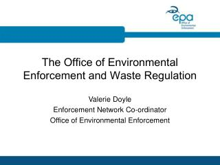 The Office of Environmental Enforcement and Waste Regulation