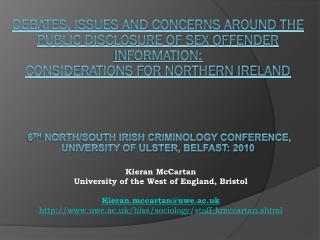 Kieran McCartan  University of the West of England, Bristol Kieran.mccartan@uwe.ac.uk