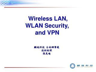 Wireless LAN, WLAN Security, and VPN