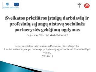 Projektą įgyvendina  Lietuvos gydytojų vadovų sąjunga (LGVS)