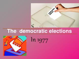 The  democratic elections