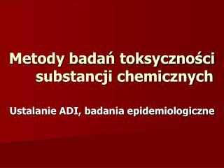 Metody badań toksyczności substancji chemicznych