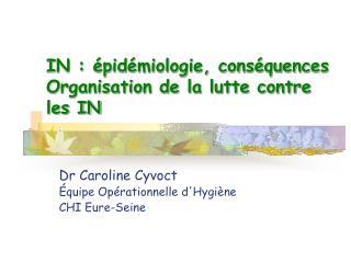 IN : épidémiologie, conséquences Organisation de la lutte contre les IN