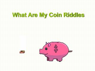 What Are My Coin Riddles
