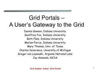 Grid Portals – A User's Gateway to the Grid