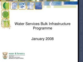 Water Services Bulk Infrastructure Programme January 2008