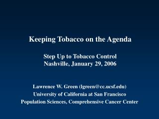 Keeping Tobacco on the Agenda  Step Up to Tobacco Control Nashville, January 29, 2006