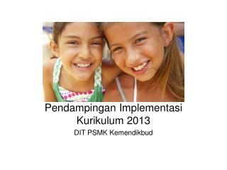 Pendampingan Implementasi Kurikulum 2013