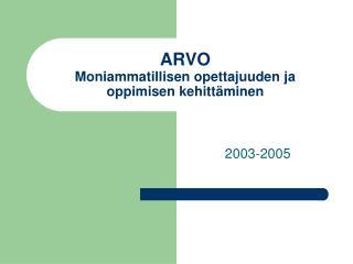 ARVO Moniammatillisen opettajuuden ja oppimisen kehittäminen