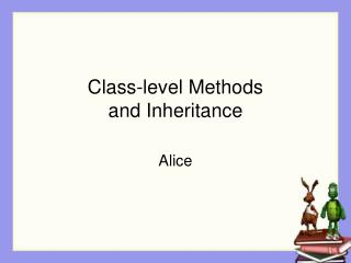 Class-level Methods  and Inheritance