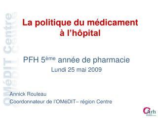 La politique du médicament  à l'hôpital