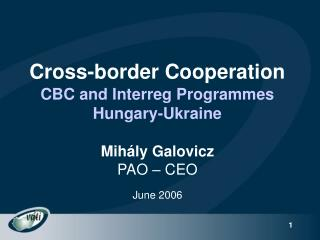 Cross-border Cooperation CBC and Interreg Programmes Hungary-Ukraine