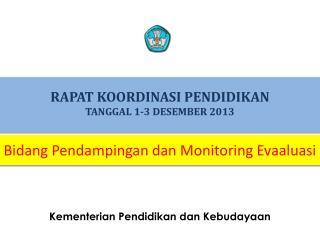 RAPAT KOORDINASI PENDIDIKAN  TANGGAL 1-3 DESEMBER 2013