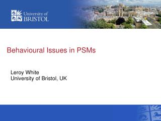 Behavioural Issues in PSMs