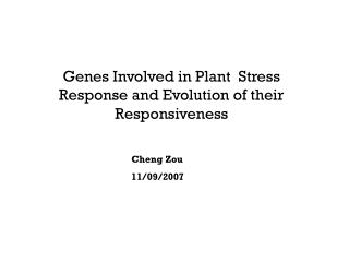 Genes Involved in Plant  Stress Response and Evolution of their Responsiveness