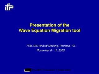 Presentation of the  Wave Equation Migration tool