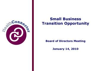 Small Business Transition Opportunity Board of Directors Meeting January 14, 2010