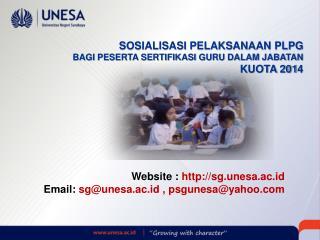 SOSIALISASI PELAKSANAAN PLPG BAGI PESERTA SERTIFIKASI GURU DALAM JABATAN KUOTA 201 4