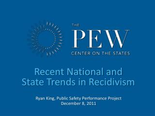 Recent National and State Trends in Recidivism