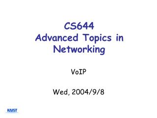 CS644 Advanced Topics in Networking