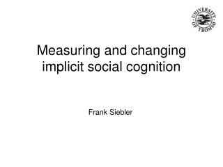 Measuring and changing implicit social cognition