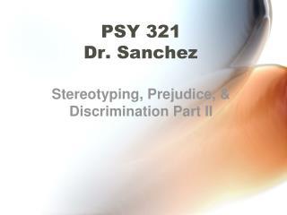 PSY 321 Dr. Sanchez