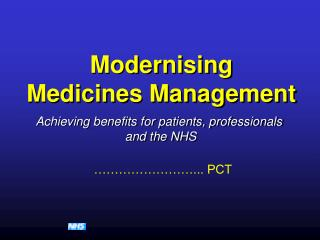 Achieving benefits for patients, professionals  and the NHS