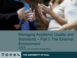 Managing Academic Quality and Standards – Part I: The External Environment