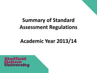 Summary of Standard Assessment Regulations Academic Year 2013/14