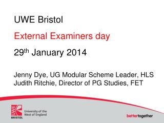 UWE Bristol External Examiners day 29 th  January 2014