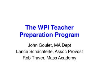 The WPI Teacher Preparation Program