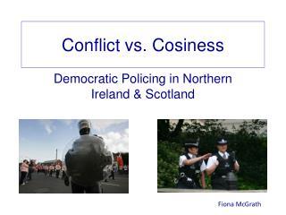 Conflict vs. Cosiness