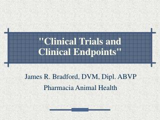 Clinical Trials and  Clinical Endpoints