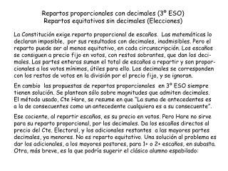 Repartos proporcionales con decimales (3º ESO) Repartos equitativos sin decimales (Elecciones)