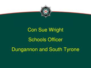 Con Sue Wright Schools Officer Dungannon and South Tyrone