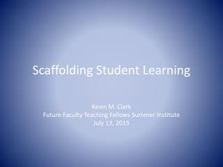 Scaffolding Student Learning