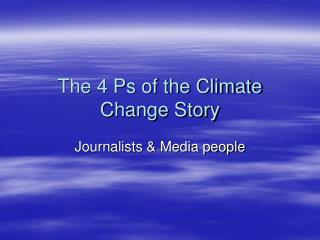 The 4 Ps of the Climate Change Story