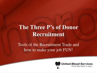 The Three P's of Donor Recruitment