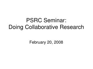 PSRC Seminar:  Doing Collaborative Research