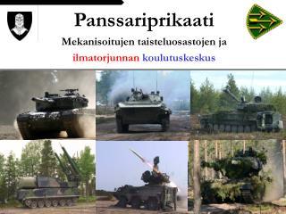 Panssariprikaati Mekanisoitujen taisteluosastojen ja  ilmatorjunnan  koulutuskeskus