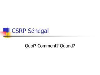 CSRP S é n é gal