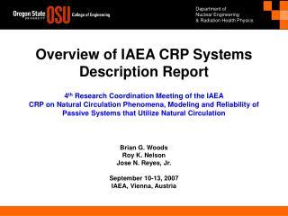 Brian G. Woods Roy K. Nelson Jose N. Reyes, Jr. September 10-13, 2007 IAEA, Vienna, Austria