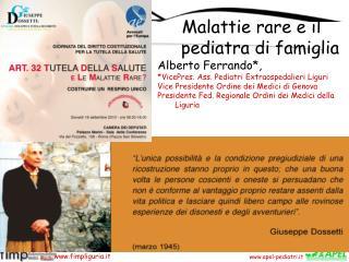 Malattie rare e il pediatra di famiglia Alberto Ferrando*,